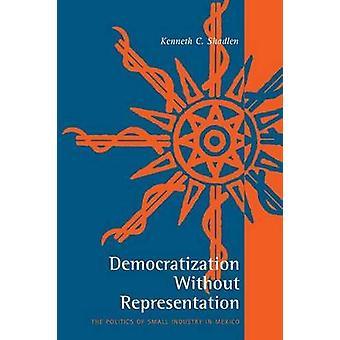 Democratización sin representación política de la pequeña industria en México por Shadlen y Kenneth C.