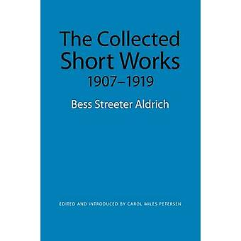The Collected Short Works 19071919 by Aldrich & Bess Streeter