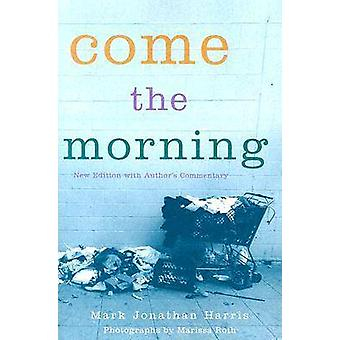 Come the Morning by Mark Jonathan Harris