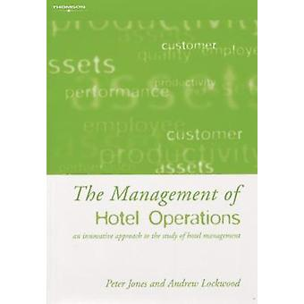The Management of Hotel Operations by Jones & Peter