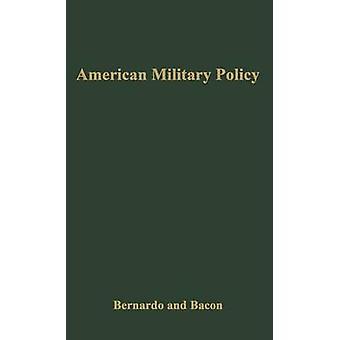 السياسة العسكرية الأمريكية تطورها منذ 1775 قبل برناردو آند جوزيف جيم