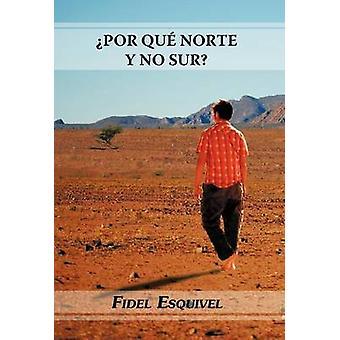 Por Qu Norte y No sur by Esquivel & Fidel