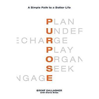 Purpose van een eenvoudig pad naar een beter leven door Gallagher & Brent