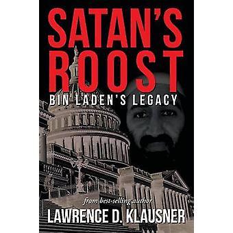 Satans Roost Bin Ladens Legacy by Klausner & Lawrence D.