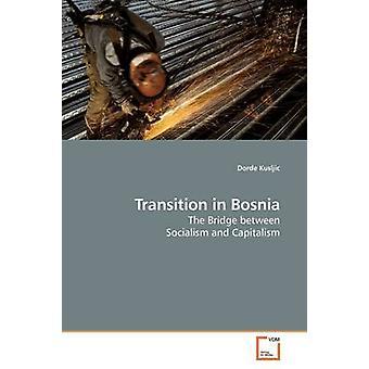 Übergang in Bosnien durch Kusljic & Dorde