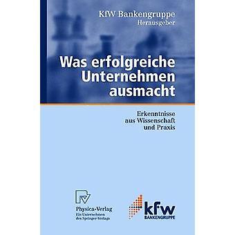 Var erfolgreiche Unternehmen ausmacht Erkenntnisse aus Wissenschaft und Praxis av KfW Bankengruppe