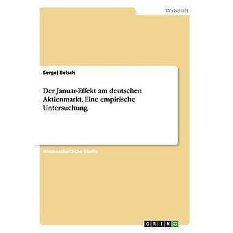 Der JanuarEffekt er deutschen Aktienmarkt. Eine empirische Untersuchung av Belsch & Sergej