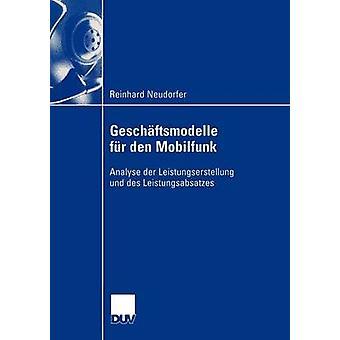 Geschftsmodelle fr den Mobilfunk analysera der Leistungserstellung und des Leistungsabsatzes av Neudorfer & Reinhard