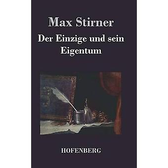Der Einzige und sein Eigentum par Max Stirner