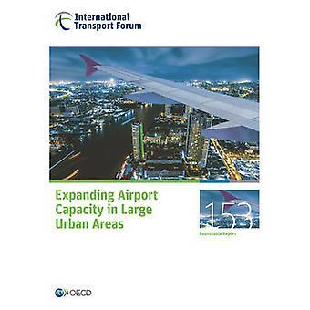 ITF rodada tabelas n º 153 expandindo capacidade aeroportuária em grandes áreas urbanas pela OCDE