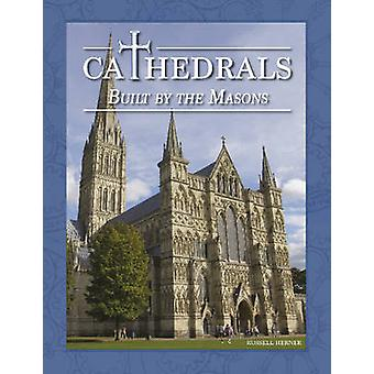 Cathedrals Built by the Masons by Russell Herner - 9780764348402 Book