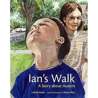 Ian's Walk - A Story about Autism by Laurie Lears - Karen Ritz - 97808