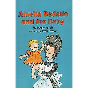 Amelia Bedelia and the Baby by Peggy Parish - Lynn Sweat - 9780812428