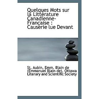 Quelques Mots Sur La Litterature Canadienne-Francaise - Causerie Lue D