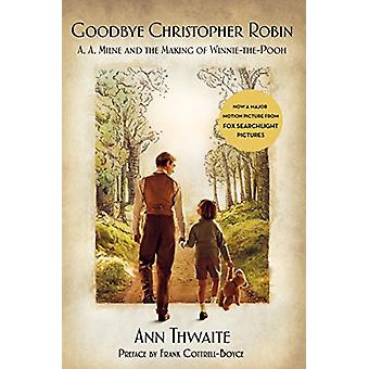 Goodbye Christopher Robin - A. A. Milne and the Making of Winnie-The-P