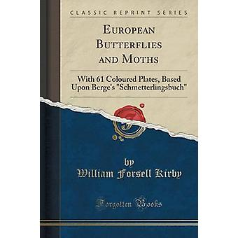 European Butterflies and Moths - With 61 Coloured Plates - Based Upon
