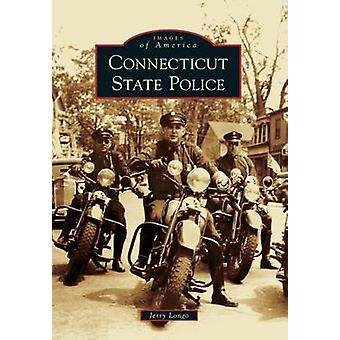 Connecticut State Police by Jerry Longo - 9781467120210 Book