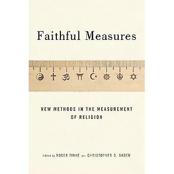 Faithful Measures - New Methods in the Measurement of Religion by Chri