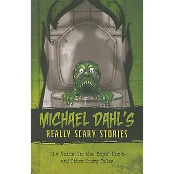 The Voice in the Boys' Room - And Other Scary Tales by Michael Dahl -