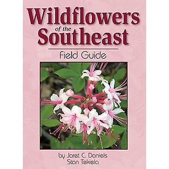 Wildflowers of the Southeast Field Guide by Jaret Daniels - 978159193