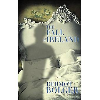 The Fall of Ireland by Dermot Bolger - 9781848402669 Book