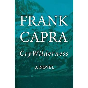 Cry Wilderness by Cry Wilderness - 9781947856301 Book