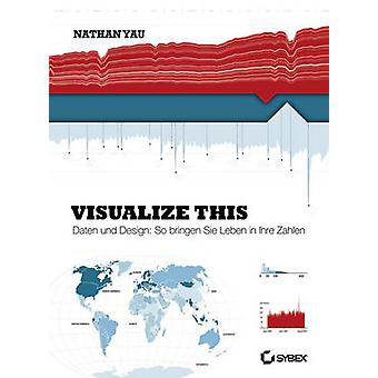 Visualize This! by Nathan Yau - Rainer G. Haselier - 9783527760220 Bo