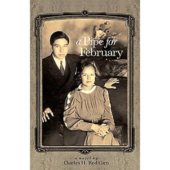 A Pipe for February - A Novel by Charles H. Red Corn - 9780806137261 B