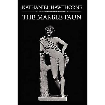 The Marble Faun by Hawthorne & Nathaniel