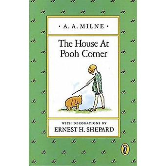 The House at Pooh Corner by Milne - A. A./ Shepard - Ernest H. (ILT)