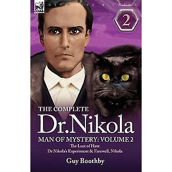 The Complete Dr NikolaMan of Mystery Volume 2The Lust of Hate Dr Nikolas Experiment  Farewell Nikola by Boothby & Guy