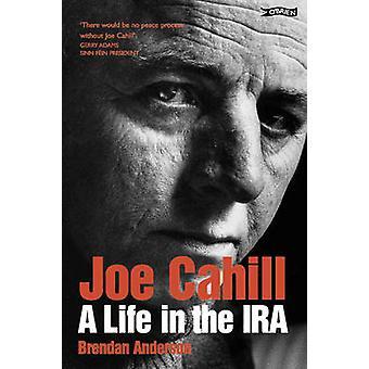 Joe Cahill A Life in the IRA par Brendan Anderson et Joe Cahill
