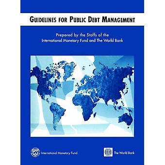 Guidelines for Public Debt Management by International Monetary Fund & World Bank