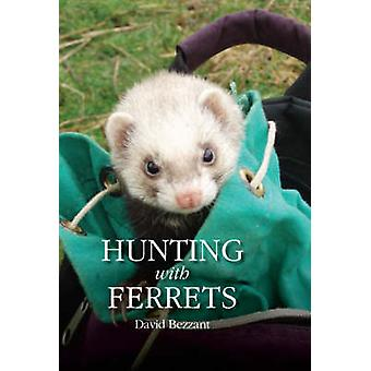 Hunting with Ferrets by David Bezzant