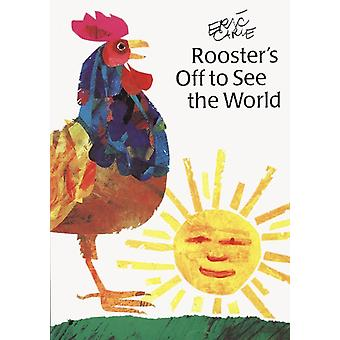 Roosters Off to See the World av Eric Carle