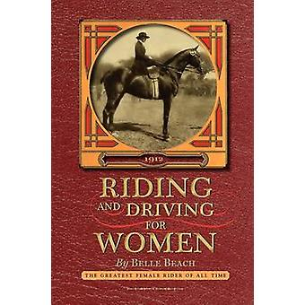Riding and Driving for Women by Belle Beach