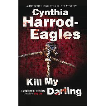 Kill My Darling by HarrodEagles & Cynthia