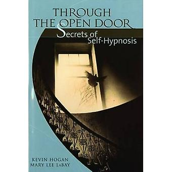 Through the Open Door Secrets of SelfHypnosis by Labay & Mary Lee