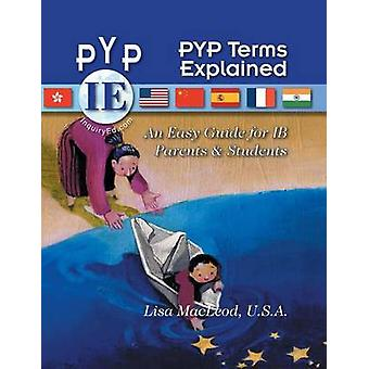 PYP Terms Explained An Easy Guide for IB Parents  Students by MacLeod & U.S.A. & Lisa