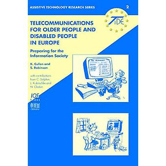 Telecommunications for Older People and Disabled People in Europe by Cullen & Kevin