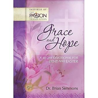 Grace and Hope: A 40-Day Devotional for Lent and Easter (Passion Translation)