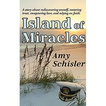Island of Miracles by Schisler & Amy