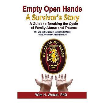 Empty Open Hands A Survivors Story by Wetzel & Wim H.
