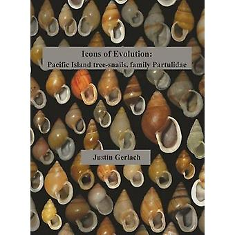Icons of Evolution Pacific Island treesnails of the family Partulidae by Gerlach & Justin