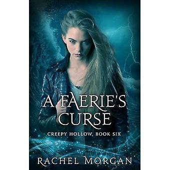 A Faeries Curse by Morgan & Rachel