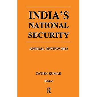 Indias National Security  Annual Review 2012 by Kumar & Satish