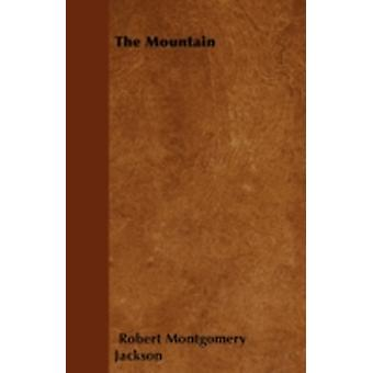 The Mountain by Jackson & Robert Montgomery