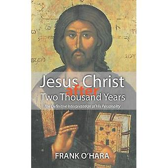 Jesus Christ after Two Thousand Years by OHara & Frank