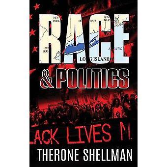 Race  Politics by Shellman & Therone