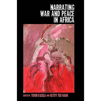 Narrating War and Peace in Africa by Falola & Toyin